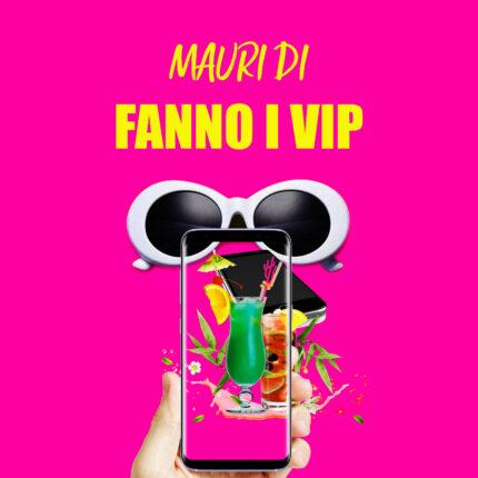 """""""Fanno I Vip"""" è il nuovo singolo di Mauri Di*"""